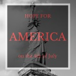 Hope for America on the 4th of July