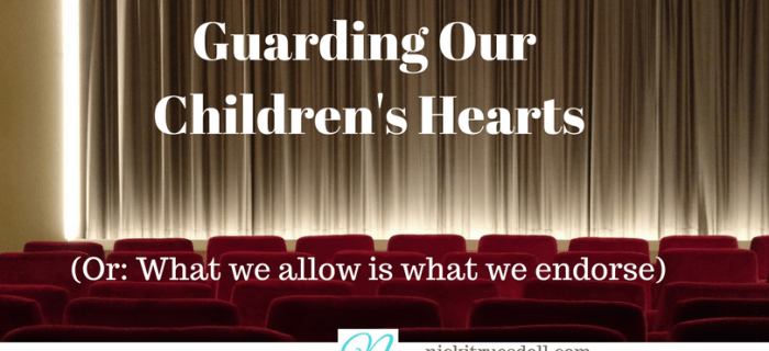 Guarding Our Children's Hearts