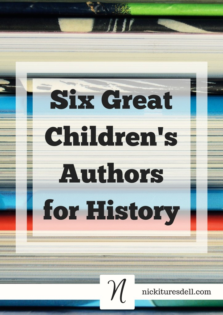 Six Great Children's Authors for HIstory