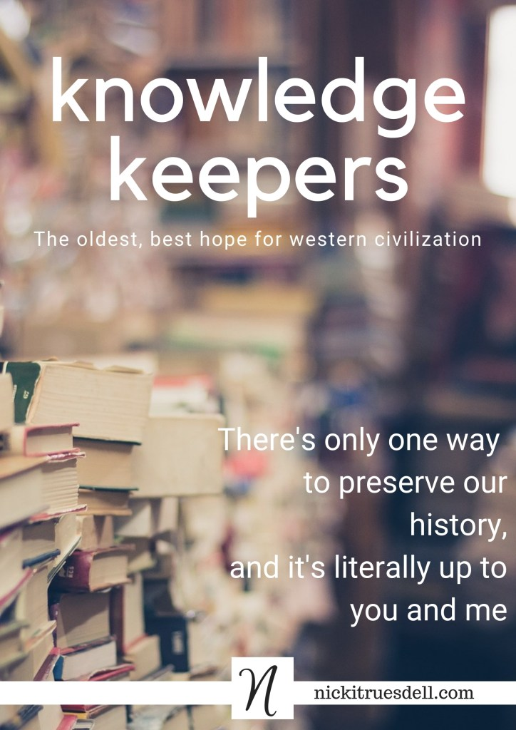 the hope for western civilization is in the preservation of our knowledge