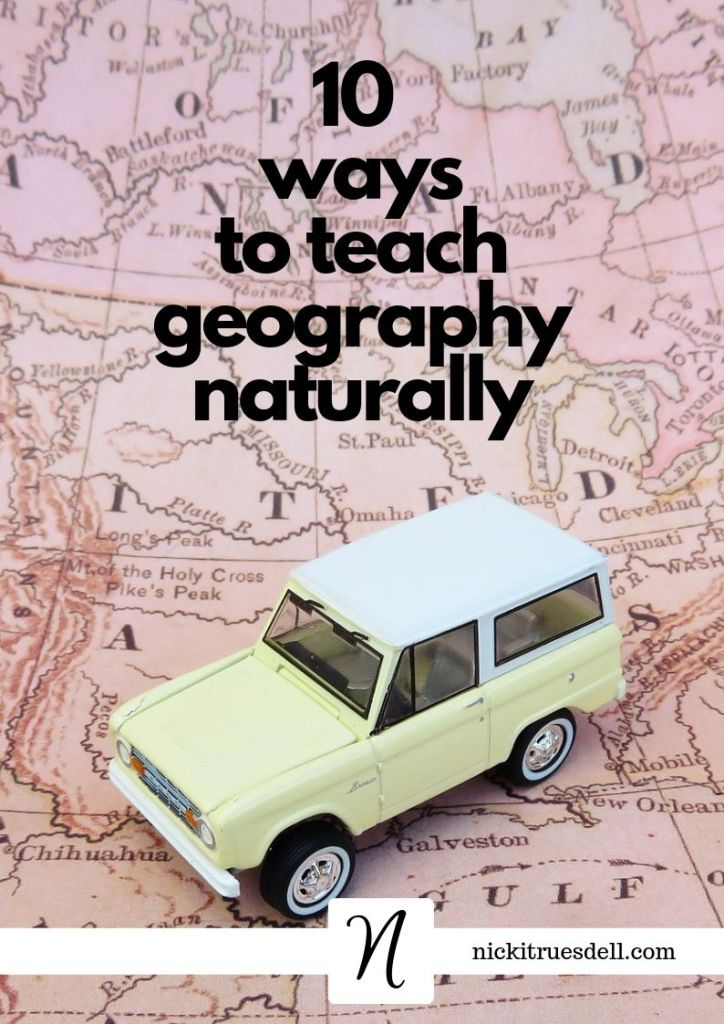 10 ways to teach geography naturally