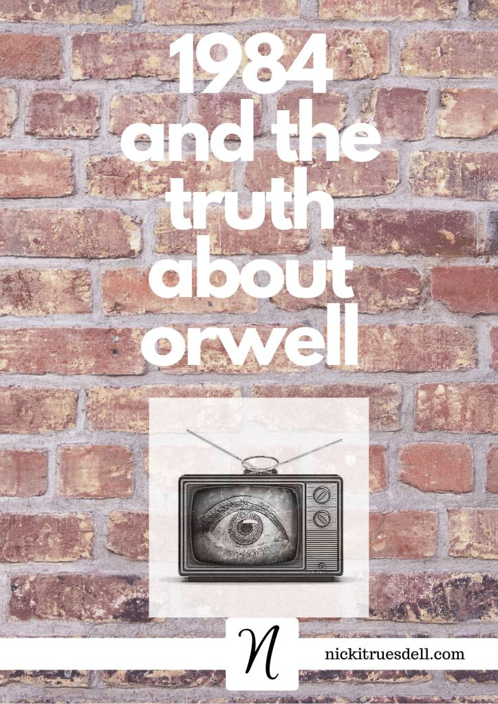 1984 and the truth about Orwell...read the book, and understand his background.