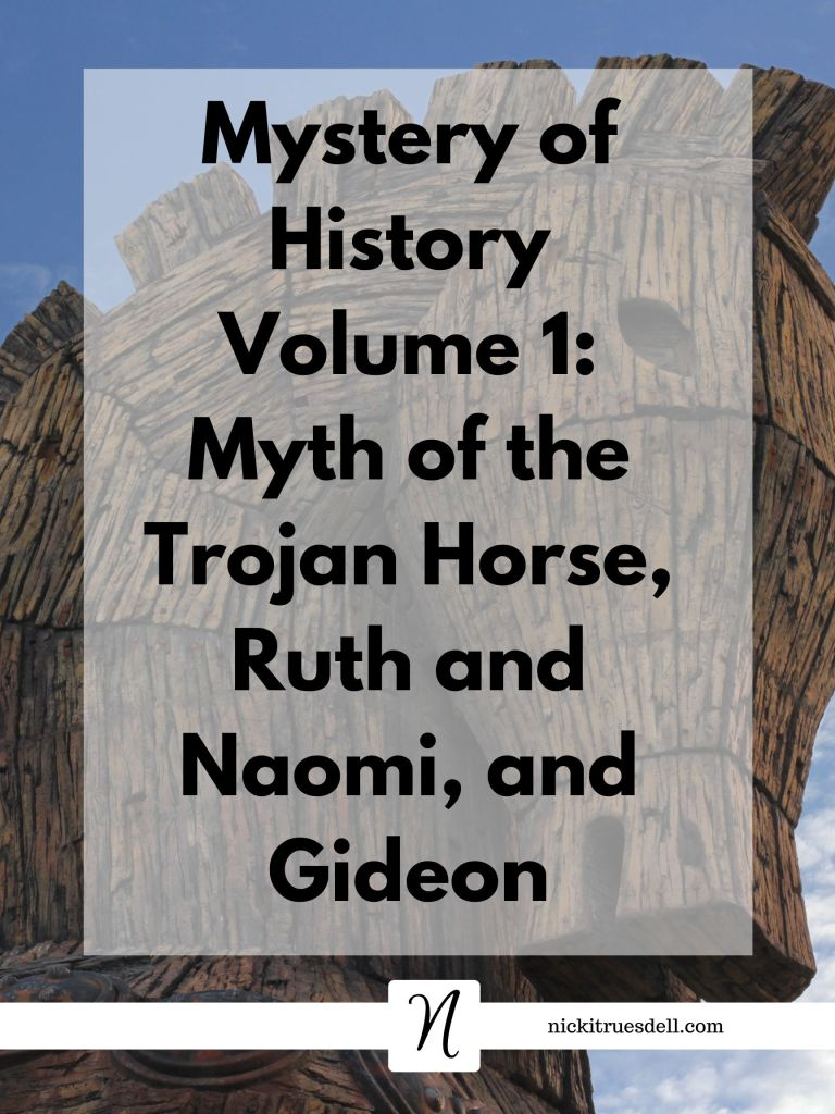 Mystery of History Volume 1: Week 9: Legend of the Trojan Horse, Ruth and Naomi, and Gideon