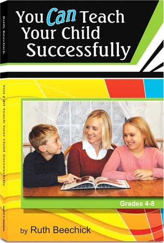 You Can Teach Your Child Successfully by Ruth Beechick