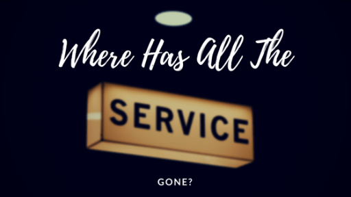 Where Has All The Service Gone?