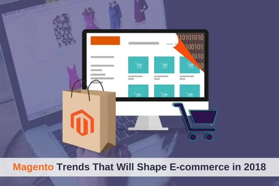 Magento Trends That Will Shape E-commerce
