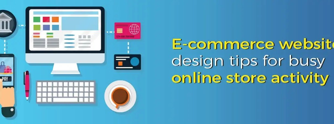 The Anatomy of e-commerce Website Design That gets More Traffic