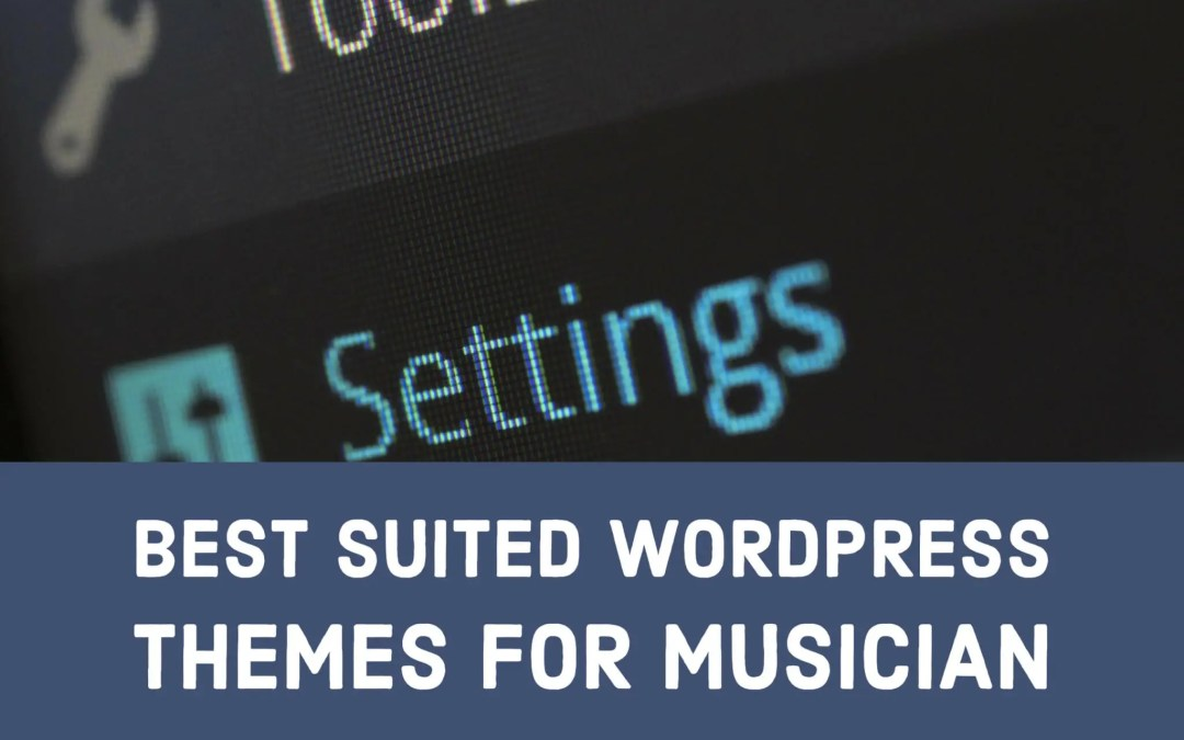 Best Suited WordPress Themes For Musician