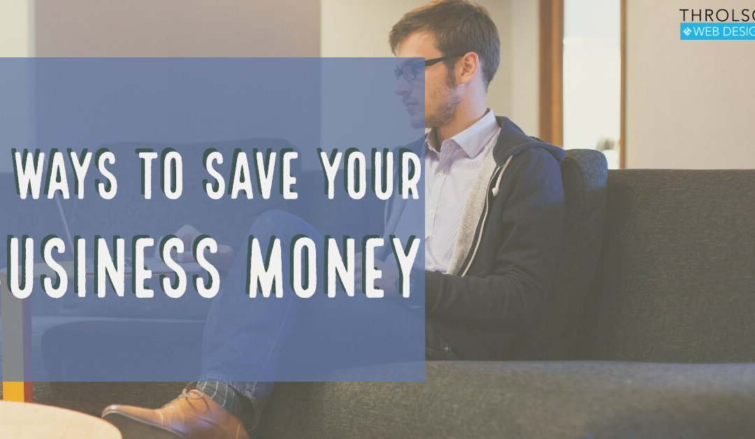 3 Ways To Save Your Business Money
