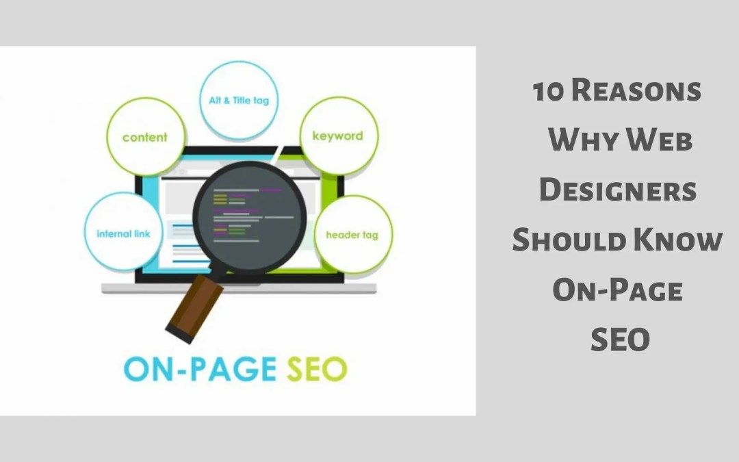 10 Reasons Why Web Designers Should Know On-Page SEO
