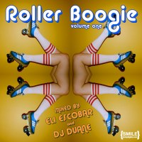 EXCLUSIVE MIXTAPE: Roller Boogie Mix Tape Volume 1 mixed by Eli Escobar & DJ Duane Harriott