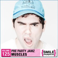 Pre Party Jamz Volume 125: Muscles