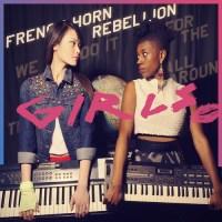 "NEW MUSIC: French Horn Rebellion - ""Girls"" ft. JD Samson & Fat Tony [FREE DOWNLOAD!]"