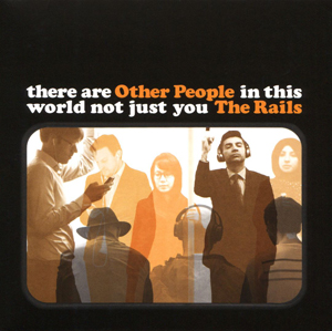 The Rails Other People