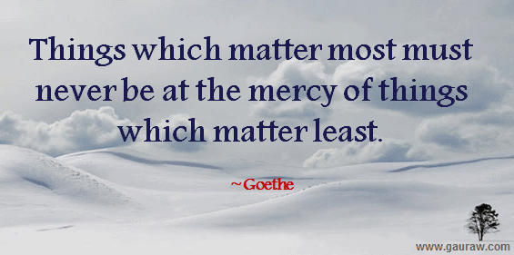 Things-which-matter-most-must-never-be-at-the-mercy-of-things-which-matter-least