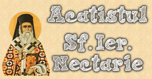 Acatistul Sf. Ier. Nectarie