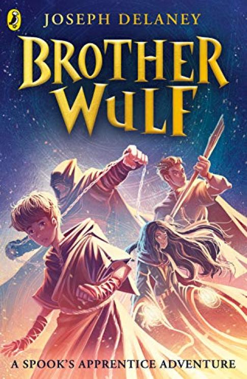 Brother Wulf; the latest Spooks Apprentice adventure by Joseph Delaney
