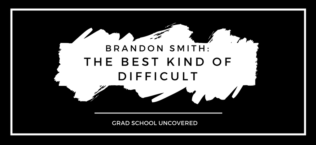 Brandon Smith: The Best Kind of Difficult