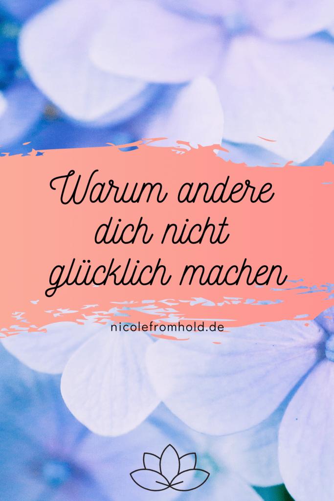 warum andere dich nicht glücklich machen - nicolefromhold.de
