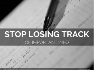 stop losing track of important info