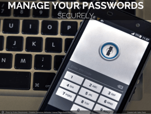 Manage your passwords