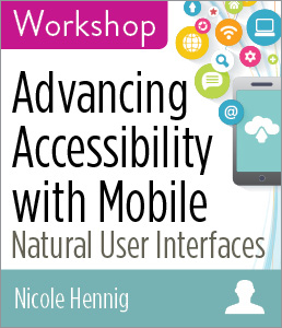 Advancing Accessibility with Mobile - workshop