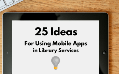 25 ideas for using mobile apps in library services