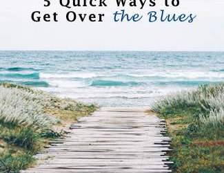 5 Quick Ways to Get Over the Blues