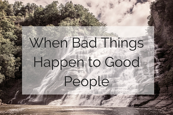 "When ""Bad"" Things Happen to ""Good"" People"