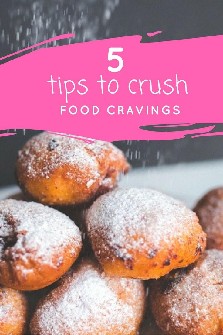 5-Tips-to-Crush-Food-Cravings-beyou2befit