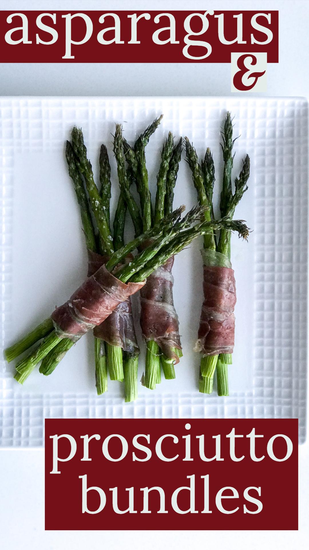 Asparagus & Prosciutto Bundles