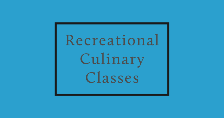2021 Live Virtual Recreational Culinary Classes