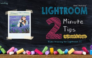 Lightroom Two Minute Tips