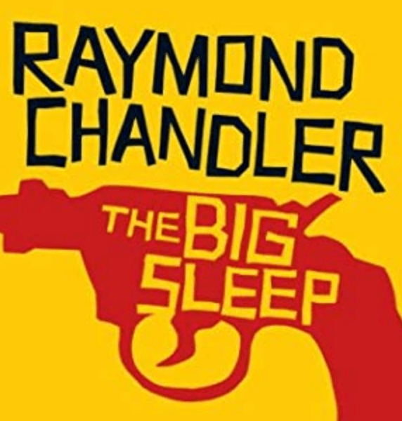 The Big Sleep – Raymond Chandler