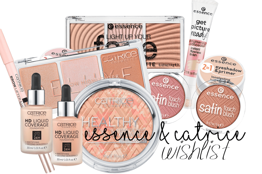 Essence & Catrice Wishlist