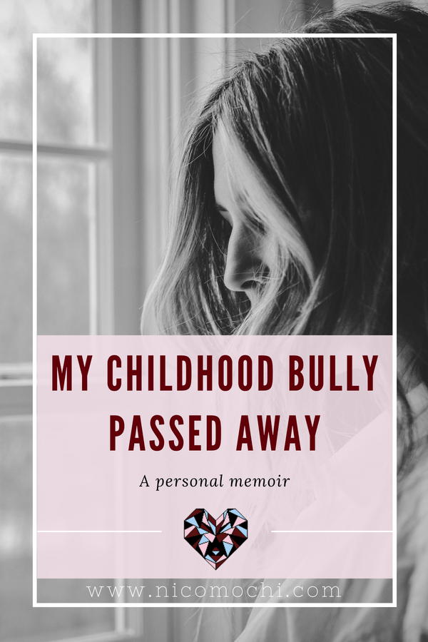 My childhood bully passed away: a personal memoir | Not many people imagine #grief to be the way I am experiencing it. There's the typical sadness, anger, frustration, guilt, shame, regret. But with a layer of added confusion: they were my #childhood #bully. #bkty