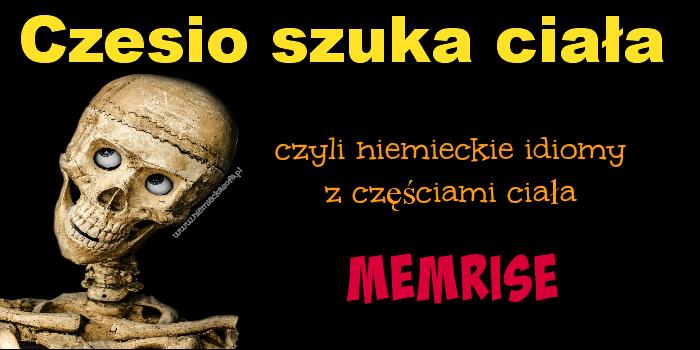 Czesio szuka ciała na Memrise