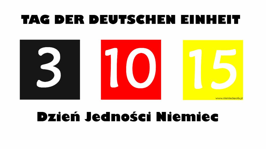 Czy wiesz, że 3 października Niemcy obchodzą Dzień Jedności Niemiec?