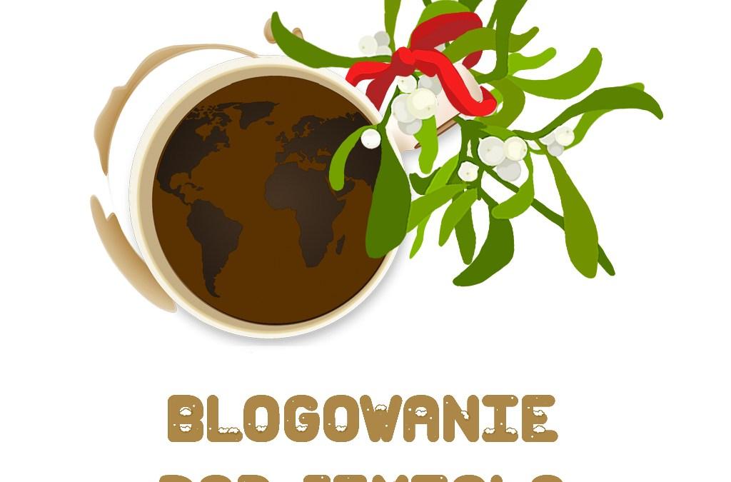 """Już od 1 grudnia """"Blogowanie pod Jemiołą""""!"""