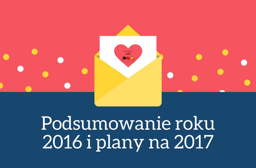 Podsumowanie roku 2016 i plany na 2017