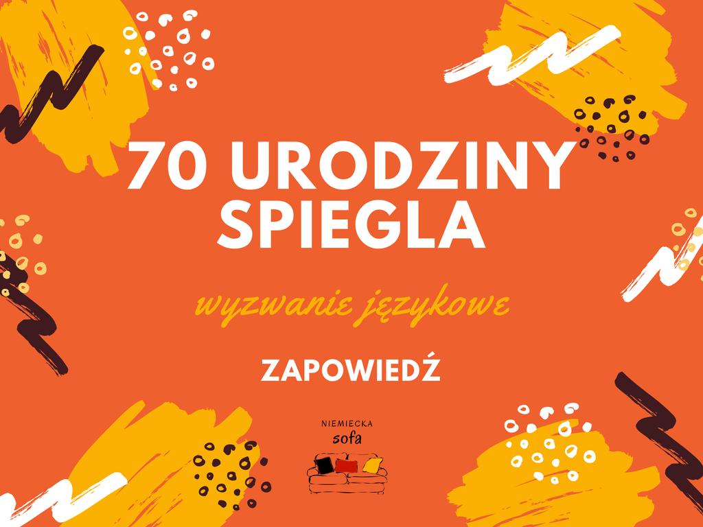 70 urodziny Spiegla – zapowiedź wyzwania językowego
