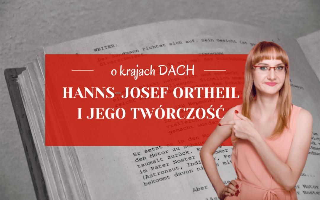 Hanns-Josef Ortheil i jego twórczość