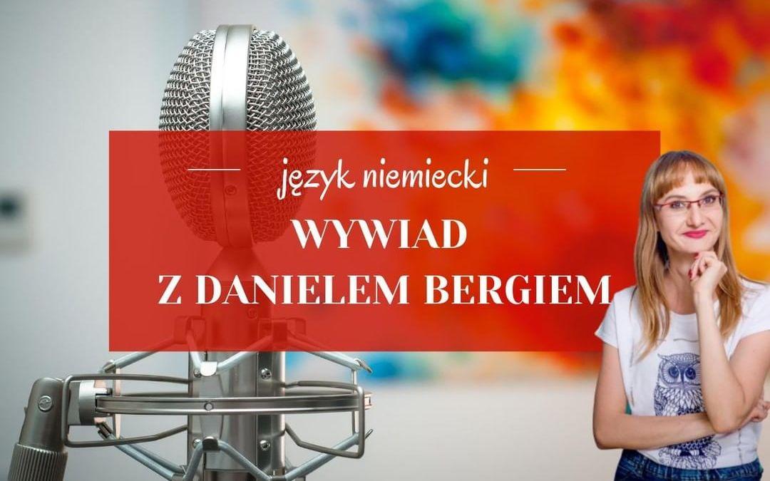 Wywiad z Danielem Bergiem