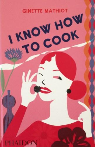 """""""Je sais cuisiner"""" (""""I know how to cook""""), Ginette Mathiot, wydanie angielskie - okładka"""