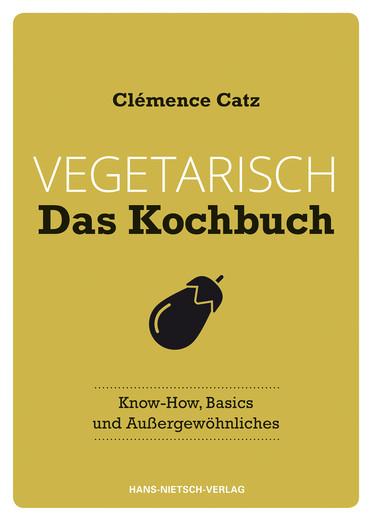 Vegetarisch – Das Kochbuch