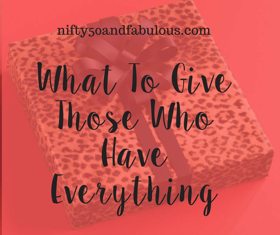 What to give those who have everything