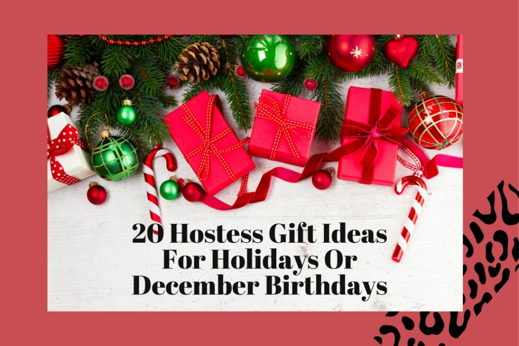 20 Hostess Gifts For Holidays And Ideas For December Birthdays