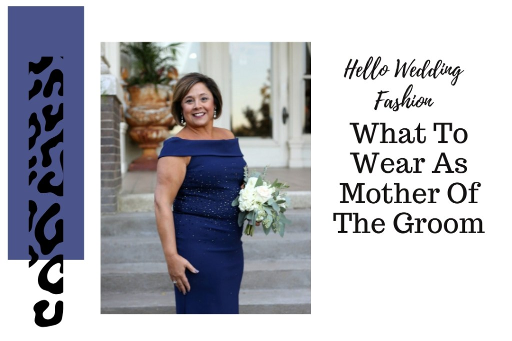 What To Wear As Mother Of The Groom