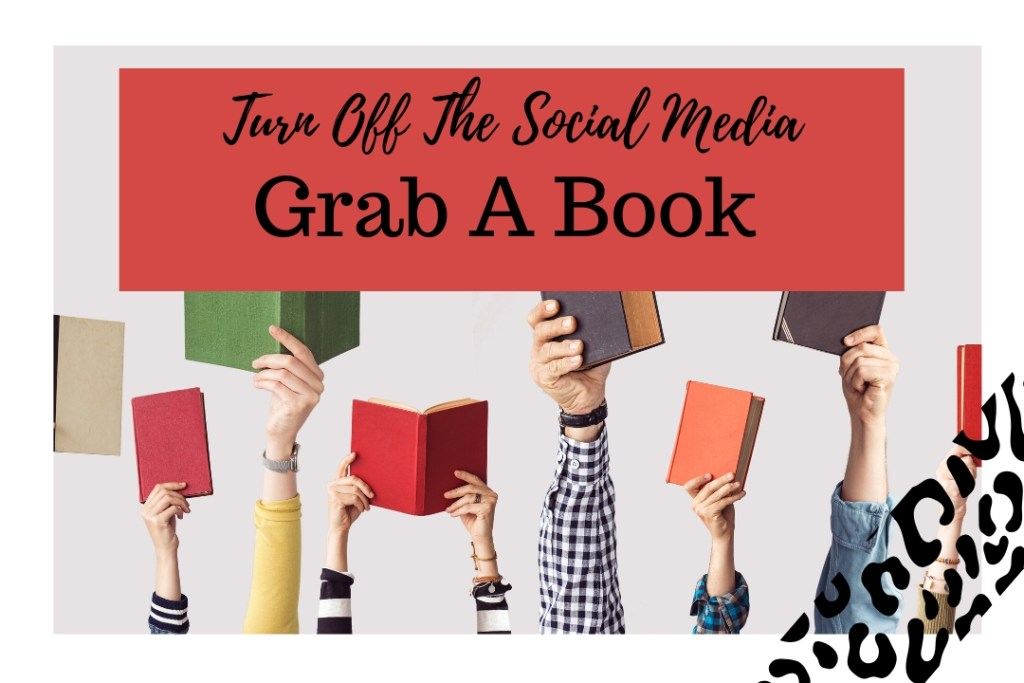 Turn Off The Social Media Grab A Book