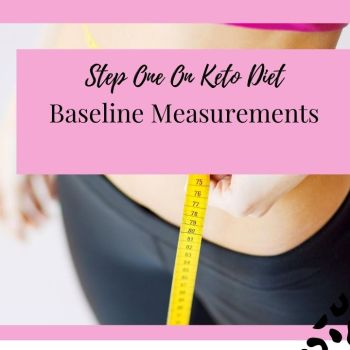 Step One On Keto Diet- Baseline Measurements